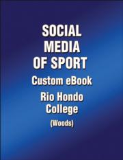 Social Media of Sport Custom Ebook: Rio Hondo College (Woods)