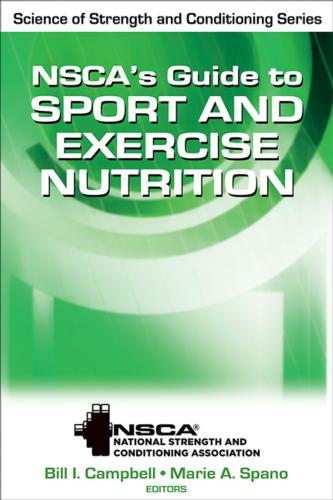 NSCA's Guide to Sport and Exercise Nutrition -