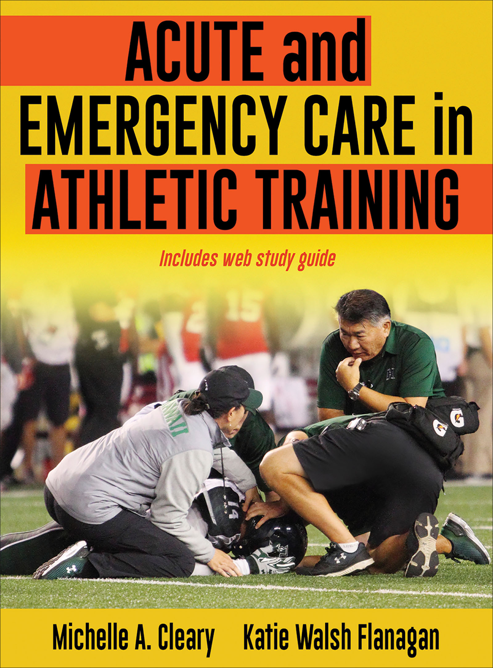 Acute and Emergency Care in Athletic Training With Web Study Guide