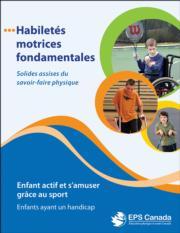 Habiletés motrices fondamentales: Enfant actif et s'amuser grâce au sport - Enfants ayant un handicap