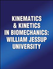 Kinematics & Kinetics in Biomechanics: William Jessup University