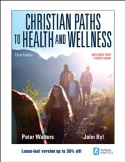 Christian Paths to Health and Wellness 3rd Edition With Web Study Guide-Loose-Leaf Edition