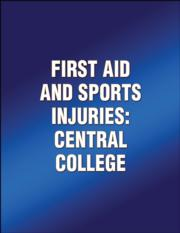First Aid and Sports Injuries: Central College